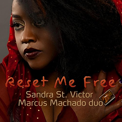 Amazon.com: Reset Me Free: Sandra St. Victor & Marcus Machado Duo: MP3