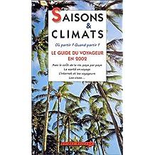 SAISONS ET CLIMATS 2002 : GUIDE VOYAGEUR 2002