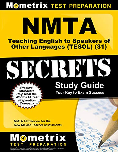 NMTA Teaching English to Speakers of Other Languages (TESOL) (31) Secrets Study Guide: NMTA Test Review for the New Mexico Teacher Assessments (Mometrix Secrets Study Guides) (The Politics Of Tesol Education)