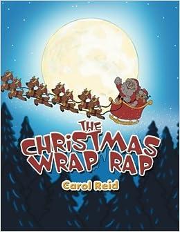 The Christmas Wrap Rap by Carol Reid (2013-12-27)