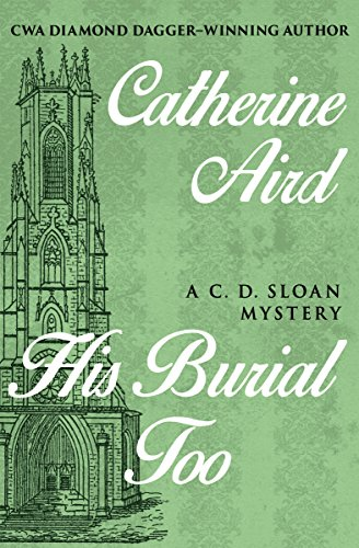 His Burial Too (The C. D. Sloan Mysteries) cover