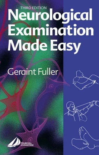 Neurological Examination Made Easy by Geraint Fuller MD FRCP Dr. (2004-04-05)
