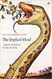 img - for The Implicit Mind: Cognitive Architecture, the Self, and Ethics book / textbook / text book