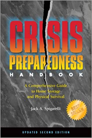 Crisis Preparedness Handbook: A Complete Guide to Home Storage and Physical Survival