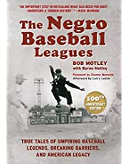 The Negro Baseball Leagues: Tales of Umpiring Legendary Players, Breaking Barriers, and Making American History