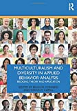 Multiculturalism and Diversity in Applied Behavior Analysis