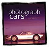 How to Photograph Cars, Tony Baker, 1859608558