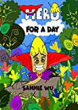 Hero for a Day – A Fun Rhyming children's picture book showing the strength of perseverance for kids of age 3-8: Short Story Book for Boys and Girls – … Book version included (Tom the Worm 1)