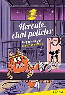 Pièges à la gym ! : Hercule, chat policier, Grenier, Christian