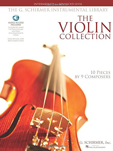 The Violin Collection - Intermediate to Advanced Level: 10 Pieces by 9 Composers G. Schirmer Instrumental Library