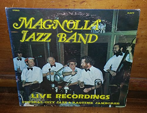Magnolia Jazz Band Live Recordings Central City Jazz & Ragtime Jamboree