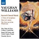 Vaughan Williams: Sacred Choral Music - Vision of Aeroplanes; Mass in G minor; The Voice out of the Whirlwind
