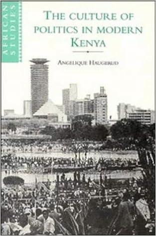 Culture of Politics in Modern Kenya (African Studies)