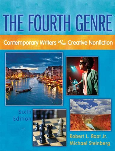 The Fourth Genre: Contemporary Writers of/on Creative Nonfiction (6th Edition)
