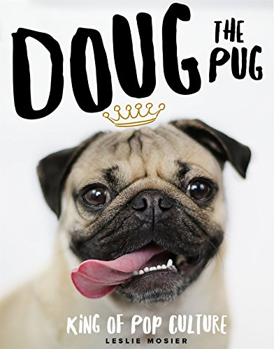 Doug the Pug: The King of Pop Culture -