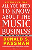 All You Need to Know About the Music Business: Seventh Edition, Donald S. Passman, 1439153019