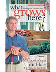 What Grows Here? Locations: Favorite Plants for Better Yards