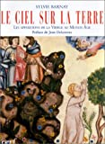 img - for Le Ciel sur la Terre : Les Apparitions de la Vierge au Moyen Age book / textbook / text book