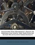 Alexander Von Humboldt's Reisen in Amerika und Asien, Alexander von Humboldt and Hermann Kletke, 1178704831