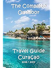 The Complete Travel Guide Curacao