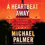 A Heartbeat Away | Michael Palmer