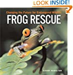 Frog Rescue: Changing the Future for...