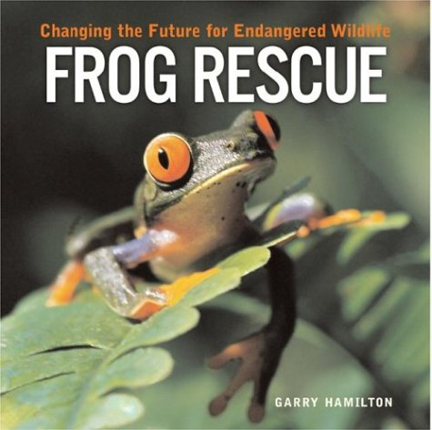Frog Rescue: Changing the Future for Endangered Wildlife (Firefly Animal Rescue)