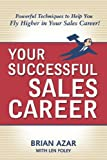 Your Successful Sales Career, Brian Azar and Len Foley, 0814474640