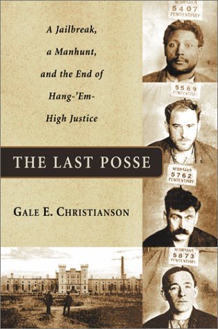 The Last Posse: A Jailbreak, a Manhunt, and the End of Hang-'Em-High Justice
