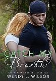 Catch My Breath (The Breathe Series Book 2)