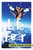 img - for Life Without Fear: Be Strong and Let Your Heart Take Courage book / textbook / text book