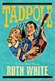 Tadpole, Ruth White, 0440419794