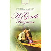A Gentle Fragrance (Truly Yours Digital Editions Book 711)