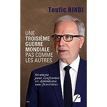 Une troisième guerre mondiale pas comme les autres: Stratégie pour confronter un djihadisme sans frontières (Essai) (French Edition)