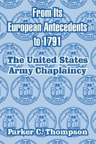 Download From Its European Antecedents to 1791: The United States Army Chaplaincy pdf epub