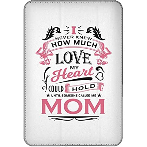 Mother Tablet Case, I Never Knew How Much Love My Heart Could Hold Until Someone Called me Mom - iPad Mini Flip Case, Protective Case, Unique Gift Idea for Birthday, Mom, (How Do You Use Th)