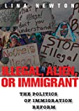 Illegal, Alien, or Immigrant, Lina Newton, 0814758436