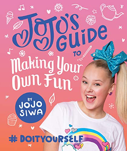(JoJo's Guide to Making Your Own Fun: #DoItYourself (JoJo Siwa))