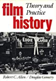 Film History : Theory and Practice, Allen, Robert C. and Gomery, Douglas, 0394350405