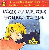 LUCIE ET L' ETOILE TOMBEE DU CIEL