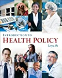 Introduction to Health Policy, Shi, Leiyu, 156793580X
