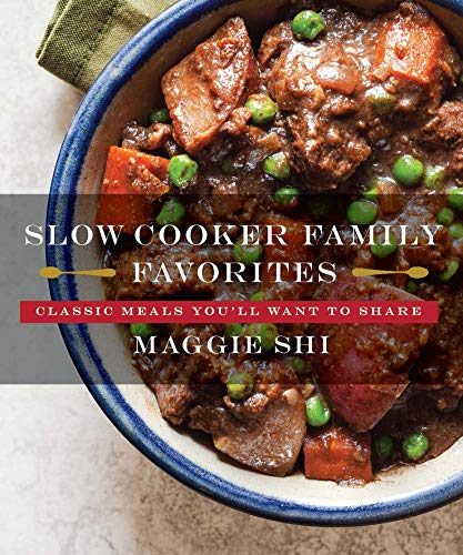 Slow Cooker Family Favorites: Classic Meals You'll Want to Share (Best Ever)