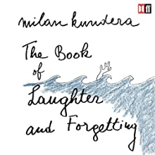 The Book of Laughter and Forgetting | Livre audio Auteur(s) : Milan Kundera Narrateur(s) : Richmond Hoxie
