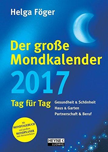 Der große Mondkalender 2017: Kalenderbuch mit Mondposter und Booklet