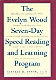 The Evelyn Wood Seven-Day Speed Reading and Learning Program: Remember Everything You Read, Double Your Reading Speed, Improve Your Comprehension and ... Your Concentration, Meet Deadlines With Ease