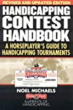 Handicapping Contest Handbook, Revised and Updated: A Horseplayer's Guide to Handicapping Tournaments