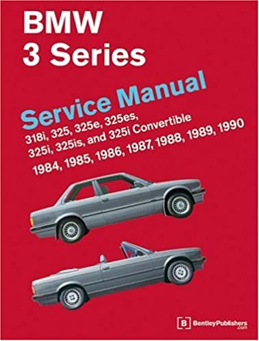 bmw 3 series service manual 1984 1990 318i 325 325e 325es 325i rh amazon co uk BMW Car Problems 1993 BMW 318I