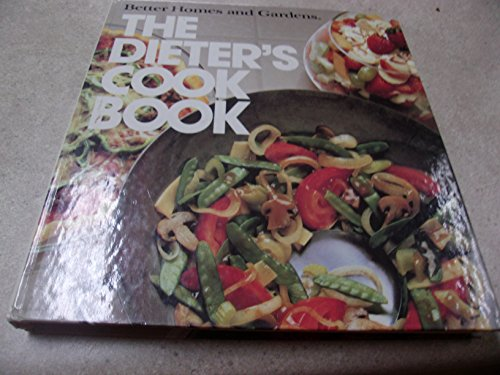 Better Homes and Gardens the Dieters Cookbook (Better homes and gardens books)