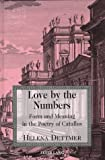 Love by the Numbers : Form and Meaning in the Poetry of Catullus, Dettmer, Helena, 0820436631