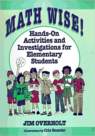 Math Wise!: Hands-On Activities and Investigations for Elementary ...
